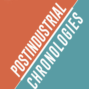 postiundustrial chronologies